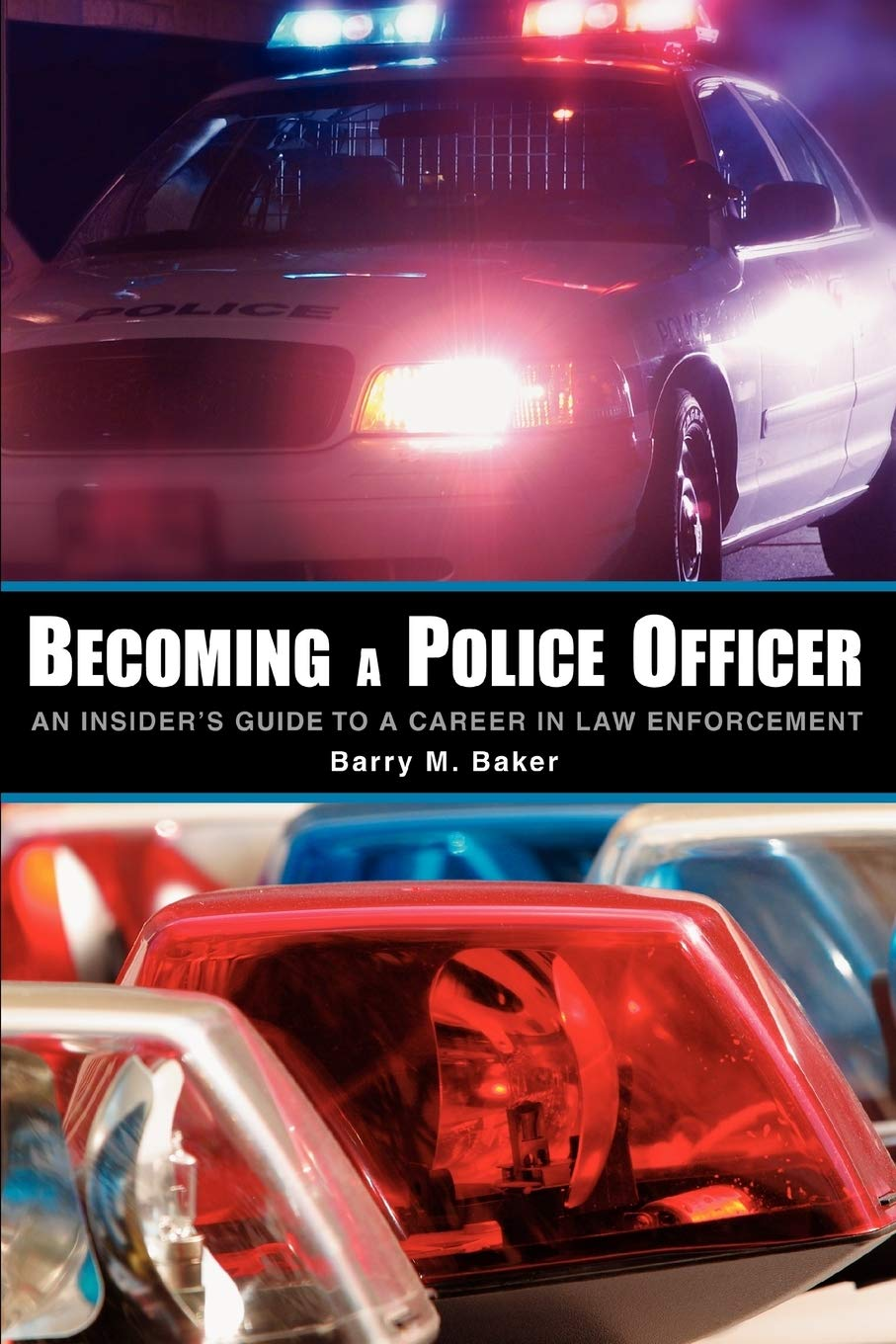 """Book Cover of """"Becoming a Police Officer: An Insider's Guide to a Career in Law Enforcement"""" by Barry M. Baker"""